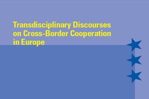 Transdisciplinary Discourses on Cross-Border Cooperation in Europe